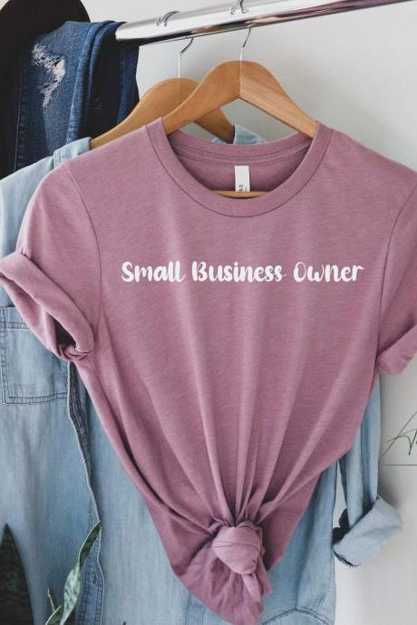 Small Business Owner Shirt, Shop Small Shirt, Small Business Owner Gift, entrepreneur shirt, gift for business owner, independent woman