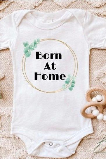 Born At Home Onesie, Home Birth Gift, Midwife Gift, Personalized Baby Gift, Newborn first outfit, Baby shower gift, home birth supplies,